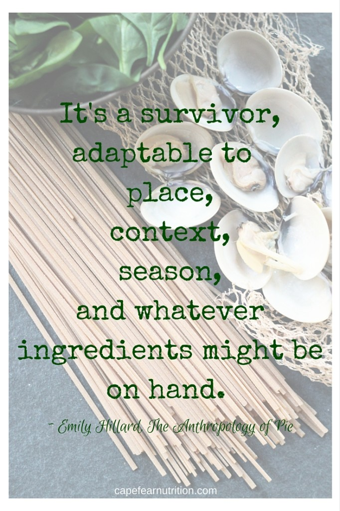 It's a survivor, adaptable to place, context, season, or whatever ingredients might be on hand. - Emily HillardThe Anthropology of Pie
