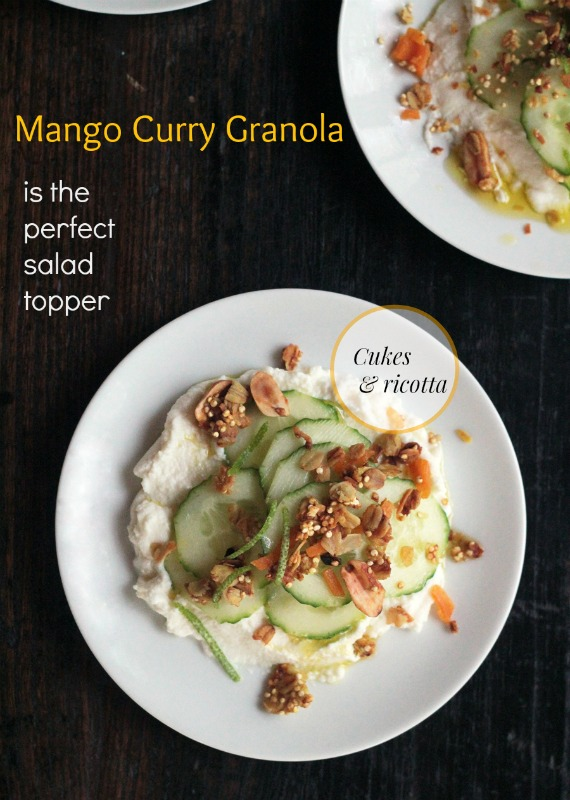 Cucumber Ricotta Salad with Mango Curry Granola